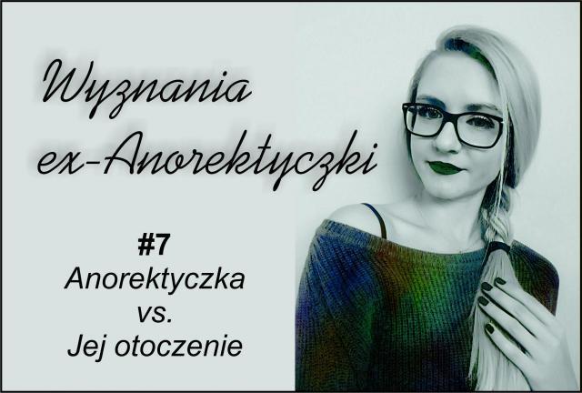 #7 Anorektyczka vs. Jej otoczenie