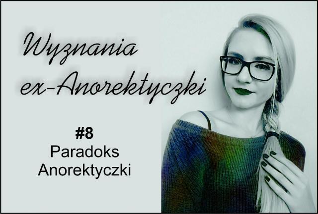 #8 Paradoks Anorektyczki