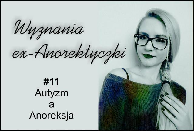 #11 Autyzm a Anoreksja