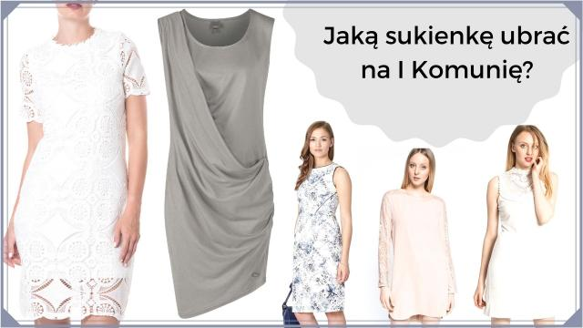 Jaką sukienkę ubrać na I Komunię?