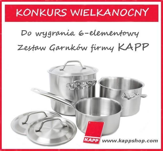 Wygraj zestaw rewelacyjnych garnków firmy Kapp