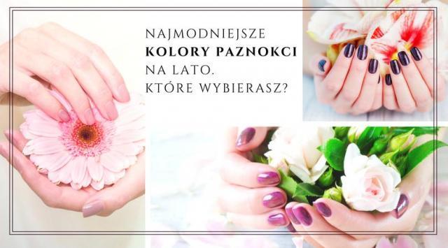 Najmodniejsze kolory paznokci na lato. Które wybierasz?