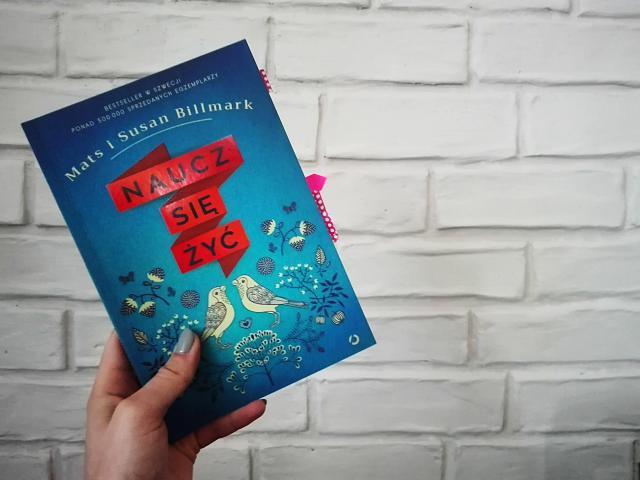 """""""Naucz się żyć"""" Susan Billmark, Mats Billmark"""