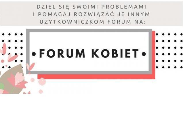 Anonimowe forum dla kobiet!  -  Poznaj nowe miejsce do rozmów!