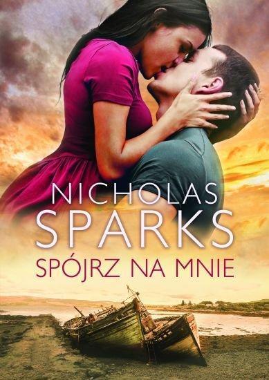 """Recenzja najnowszej książki Sparksa: """"Spójrz na mnie"""""""